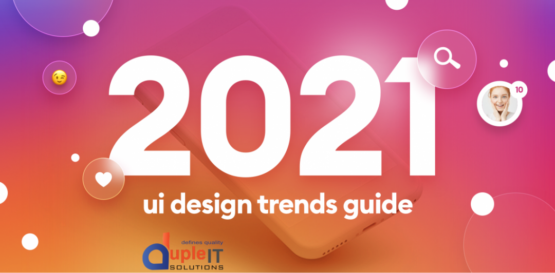 EMERGING-GRAPHIC-DESIGN-TRENDS-FOR-2021-Duple-IT-Solutions
